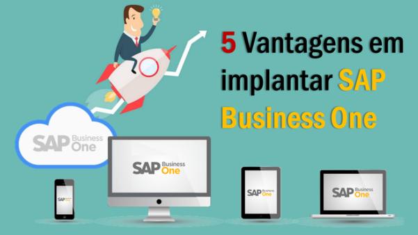 5 vantagens em implantar o SAP Business One na sua empresa