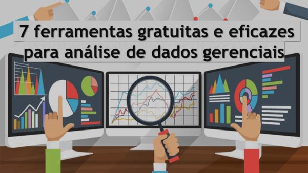 7 ferramentas gratuitas e eficazes para análise de dados gerenciais