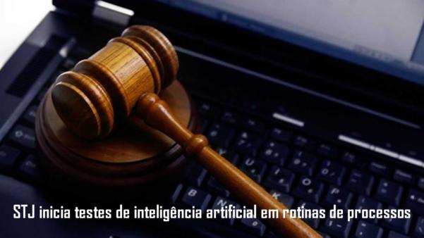 STJ inicia testes de inteligência artificialem suas rotinas de processos