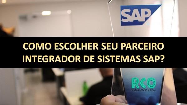 Como escolher seu parceiro integrador de sistemas SAP?